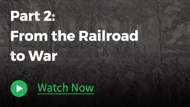 Part 2 – From the Railroad to War